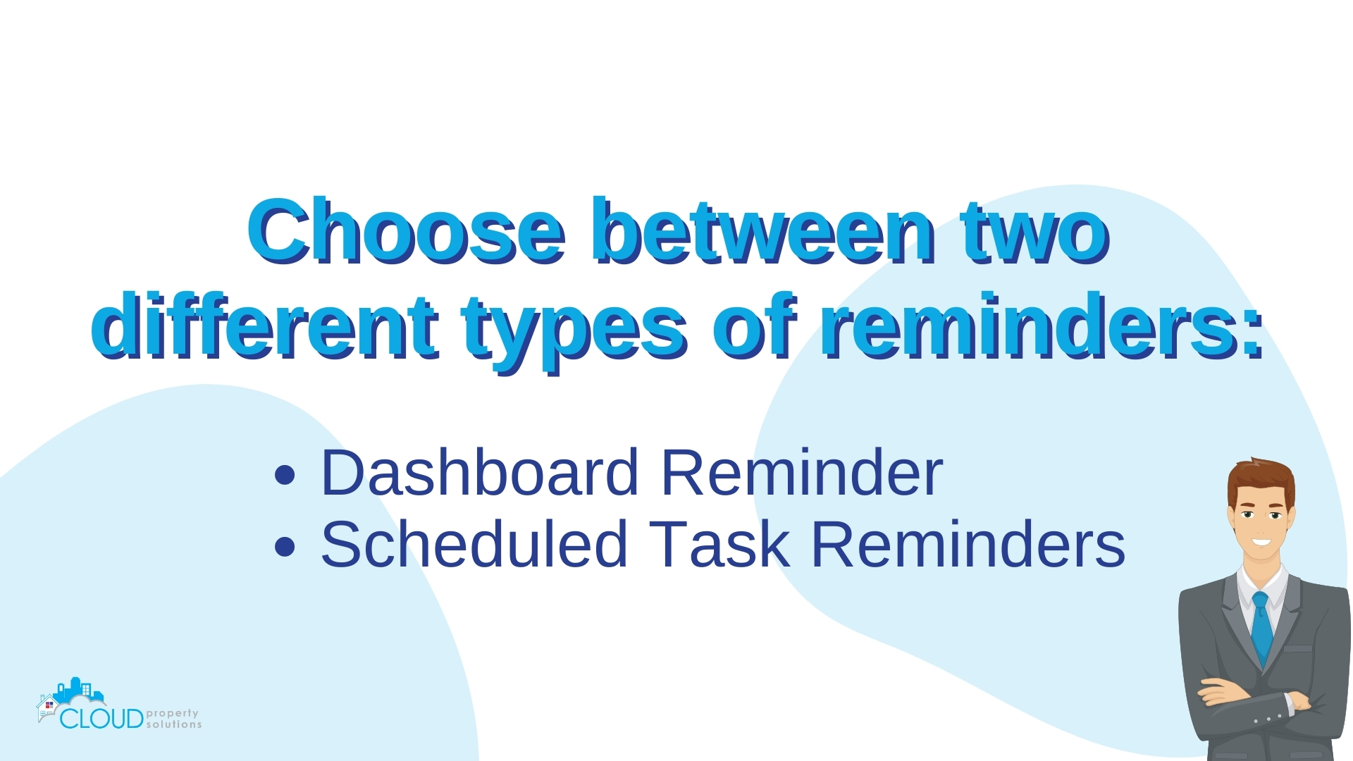Choose between two different types of reminders.